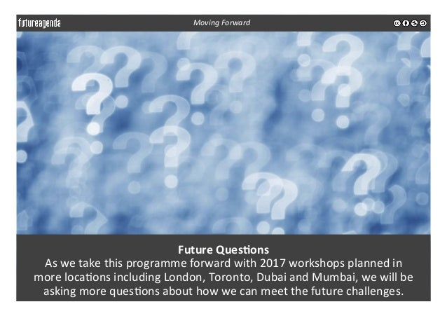 Future  Ques-ons   As  we  take  this  programme  forward  with  2017  workshops  planned  in  ...