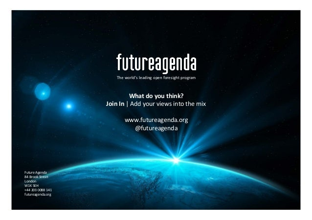 Future  Agenda   84  Brook  Street   London   W1K  5EH   +44  203  0088  141   futureagenda.org  ...