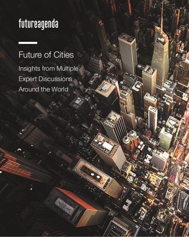 1 Future of Cities Insights from Multiple Expert Discussions Around the World