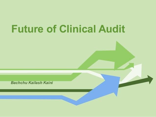 Future of Clinical Audit Bachchu Kailash Kaini
