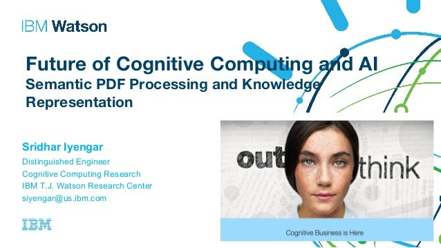 Future of Cognitive Computing and AI Semantic PDF Processing and Knowledge Representation Sridhar Iyengar Distinguished En...