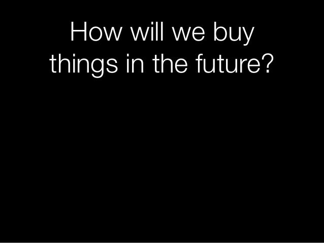How will we buy things in the future?