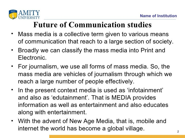 as a mass communication student Mass communications is the distribution of what is mass communications i'm a student of mass communication and enjoy this subject there are many.