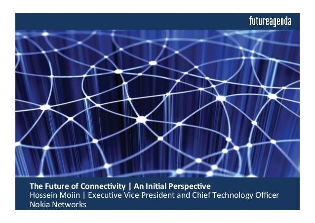 The  Future  of  Connec.vity     An  Ini.al  Perspec.ve     Hossein  Moiin     Execu.ve  Vice ...