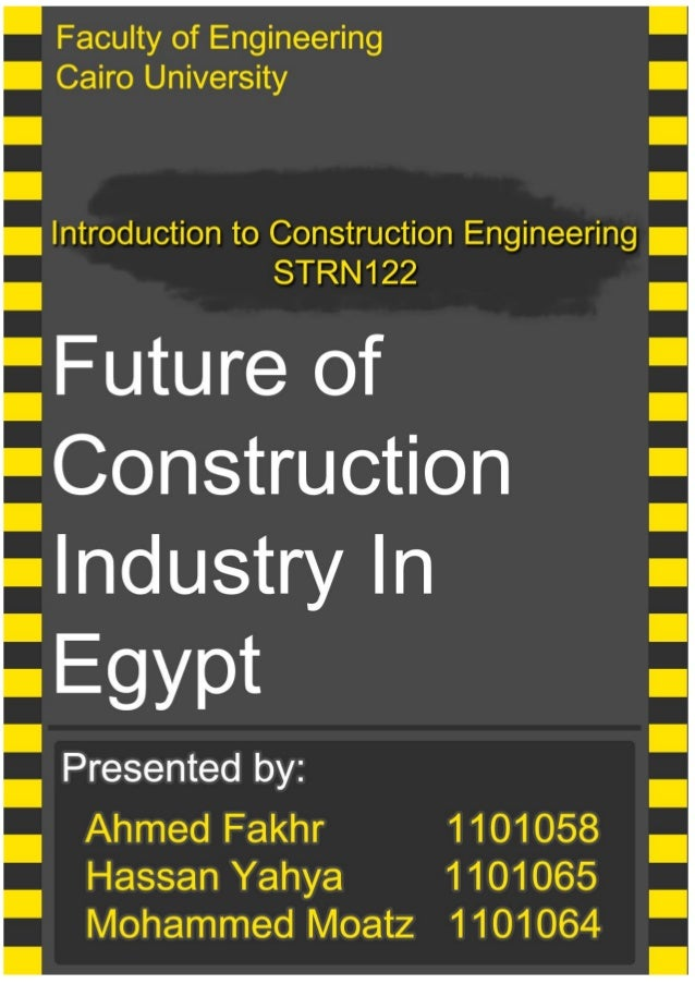 Future of Construction Industry in Egypt STRN122 2 Table of Contents I. Preface .............................................