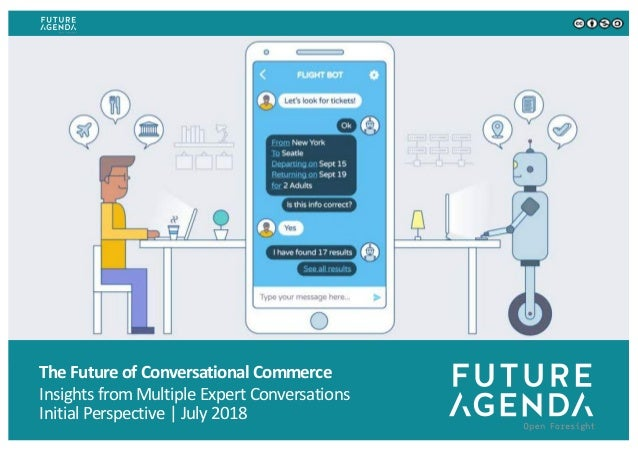The Future of Conversational Commerce Insights from Multiple Expert Conversations Initial Perspective | July 2018