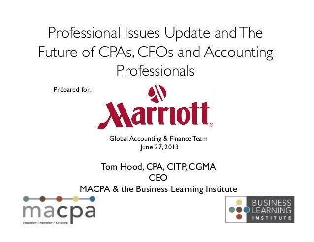 Tom Hood, CPA, CITP, CGMACEOMACPA & the Business Learning InstituteProfessional Issues Update andTheFuture of CPAs, CFO...