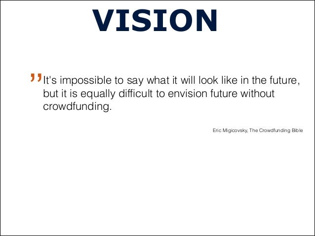 VISION,,Its impossible to say what it will look like in the future,but it is equally difficult to envision future withoutc...