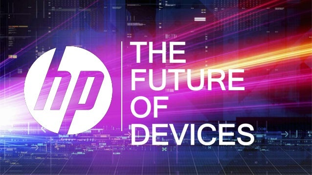 THE FUTURE OF DEVICES