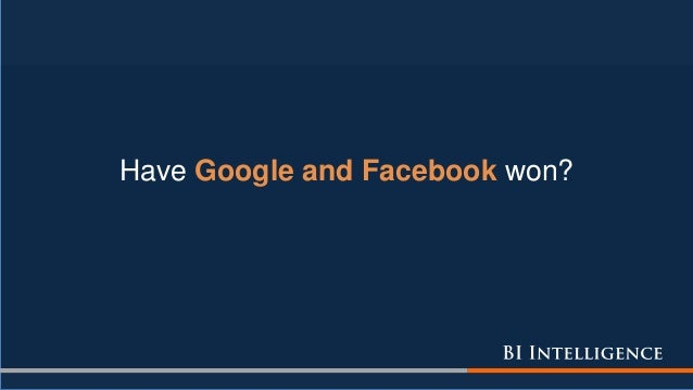 Have Google and Facebook won?
