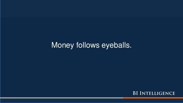 Money follows eyeballs.