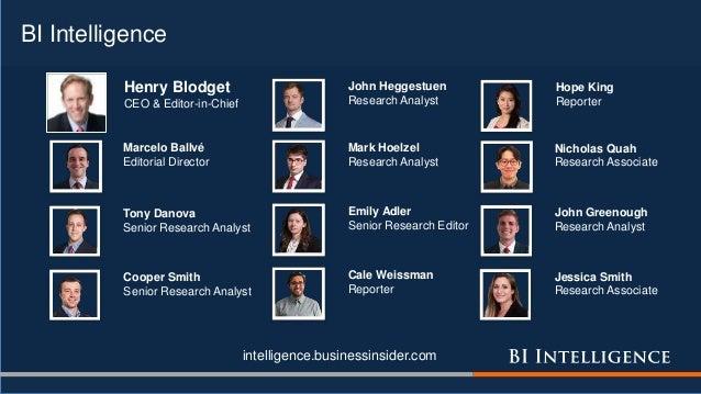 intelligence.businessinsider.com Henry Blodget CEO & Editor-in-Chief Emily Adler Senior Research Editor Marcelo Ballvé Edi...