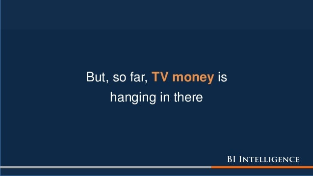 But, so far, TV money is hanging in there