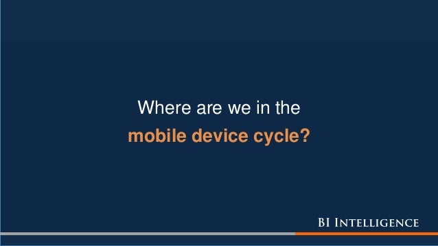Where are we in the mobile device cycle?
