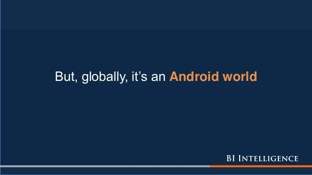 But, globally, it's an Android world