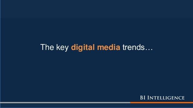The key digital media trends…