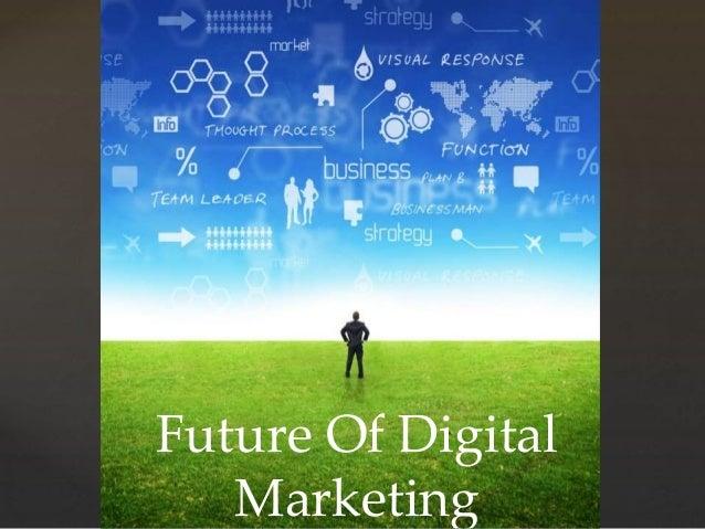 { Future Of Digital Marketing