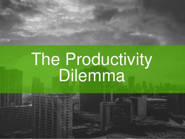 The Productivity  Dilemma