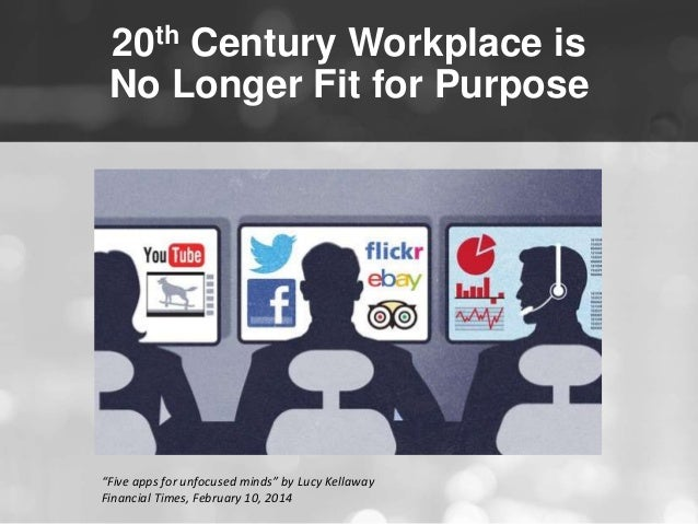 """20th Century Workplace is  No Longer Fit for Purpose  """"Five apps for unfocused minds"""" by Lucy Kellaway  Financial Times, F..."""