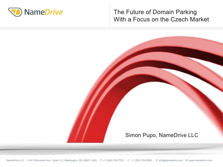 The Future of Domain Parking  With a Focus on the Czech Market Ed Russell, President, NameDrive LLC NameDrive LLC  -  2141...