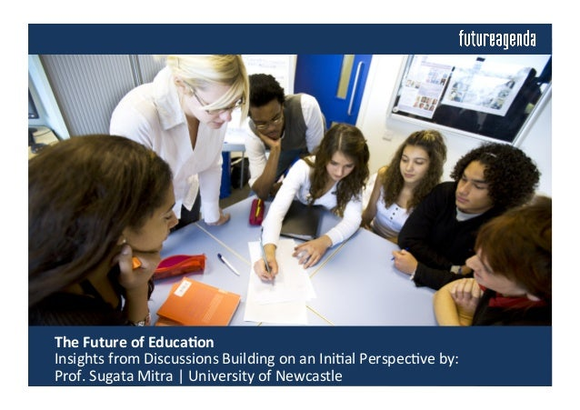 The  Future  of  Educa/on       Insights  from  Discussions  Building  on  an  Ini4al  Perspec4...