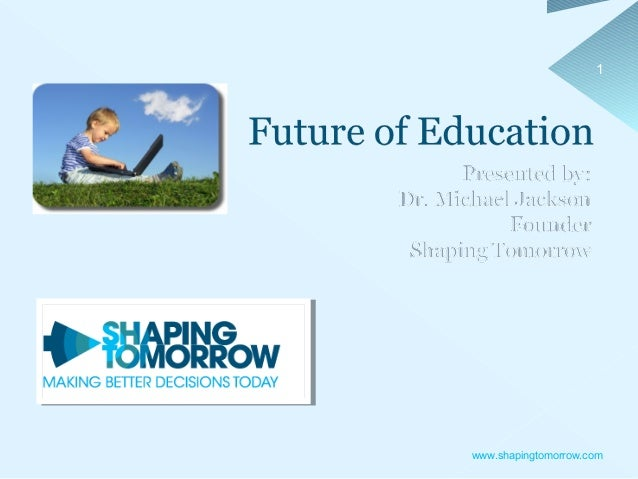 1  www.shapingtomorrow.com