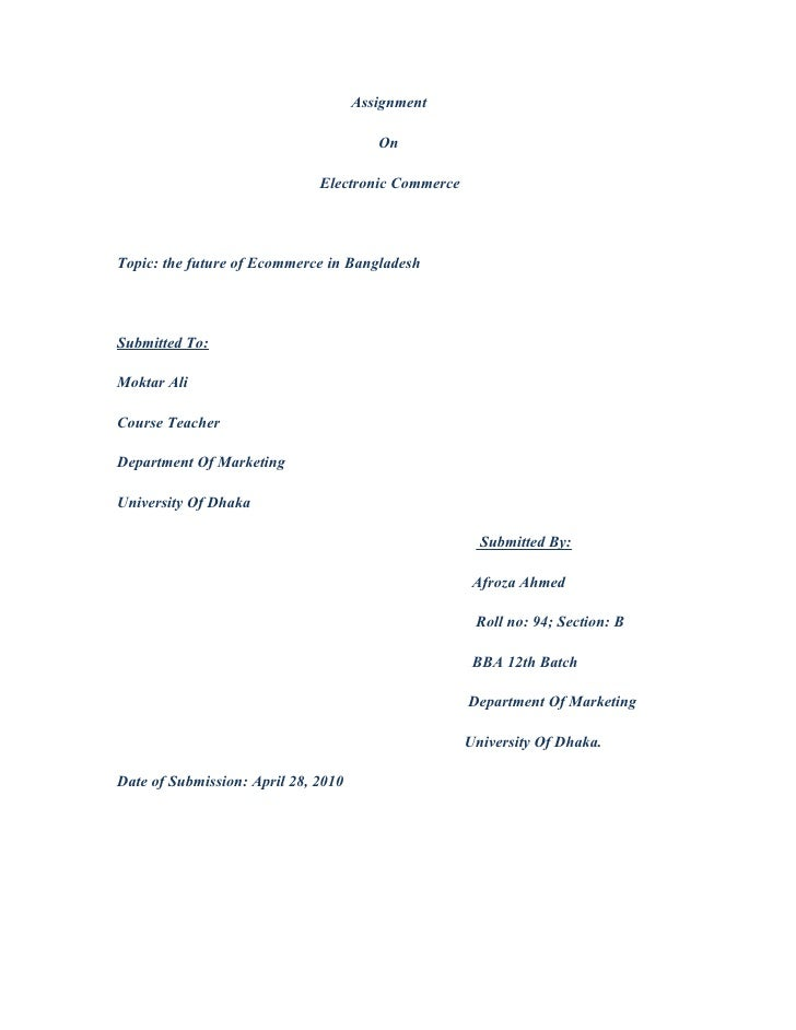 Assignment                                        On                              Electronic CommerceTopic: the future of ...