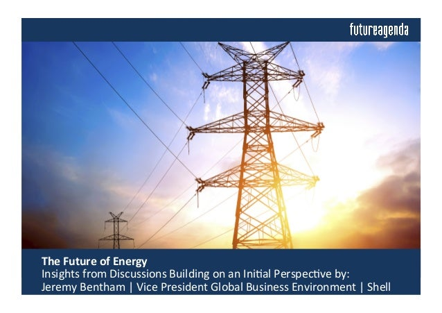 The	   Future	   of	   Energy	   	    	   Insights	   from	   Discussions	   Building	   on	   an	   Ini4al	   Perspec4ve...