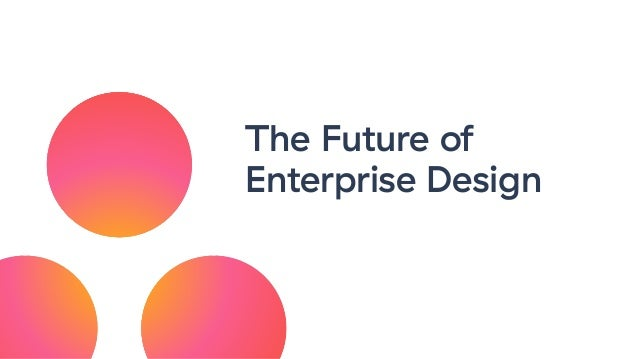 The Future of Enterprise Design