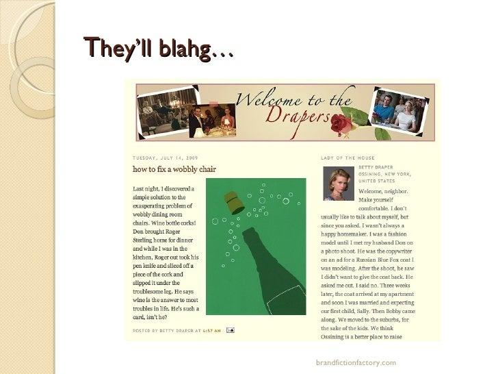 T hey'll blahg… brandfictionfactory.com