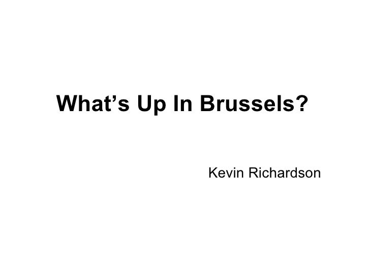 What's Up In Brussels? Kevin Richardson