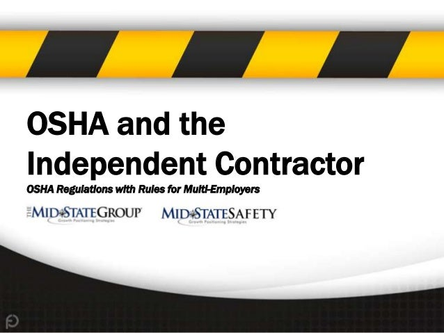 OSHA and theIndependent ContractorOSHA Regulations with Rules for Multi-Employers