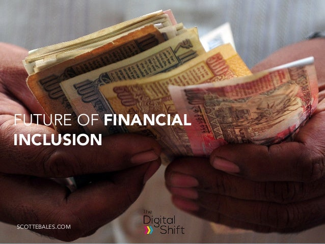 scottebales.com FUTURE OF FINANCIAL INCLUSION SCOTTEBALES.COM