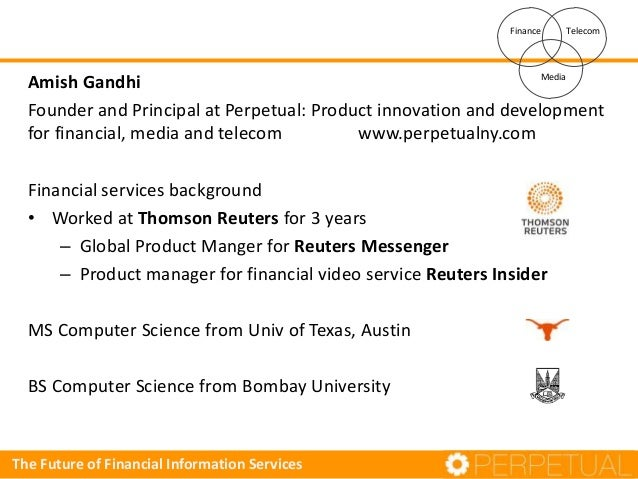 Finance  Telecom  Media Amish Gandhi Founder and Principal at Perpetual: Product innovation and development for financial,...