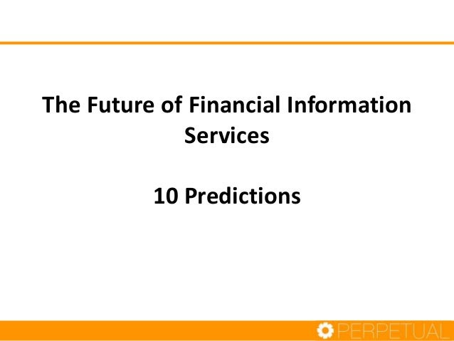 The Future of Financial Information Services  10 Predictions