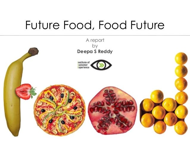 future of food The future food-tech new york summit took place in new york on june 19-20, 2018 join the food movement #futurefoodtech.