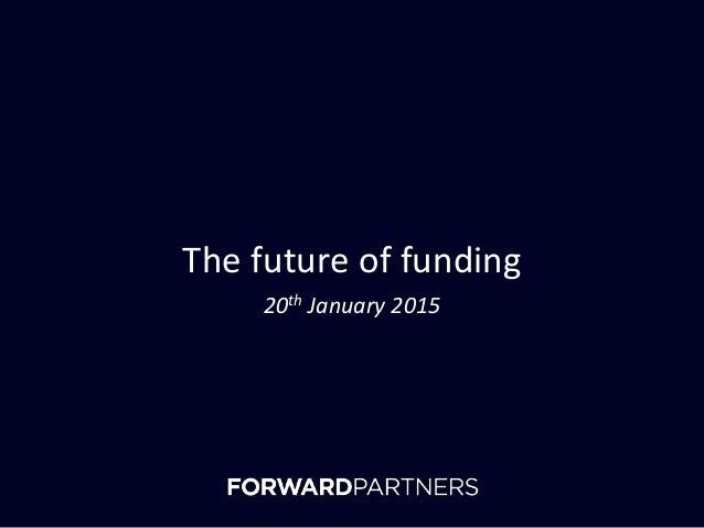 The future of funding 20th January 2015