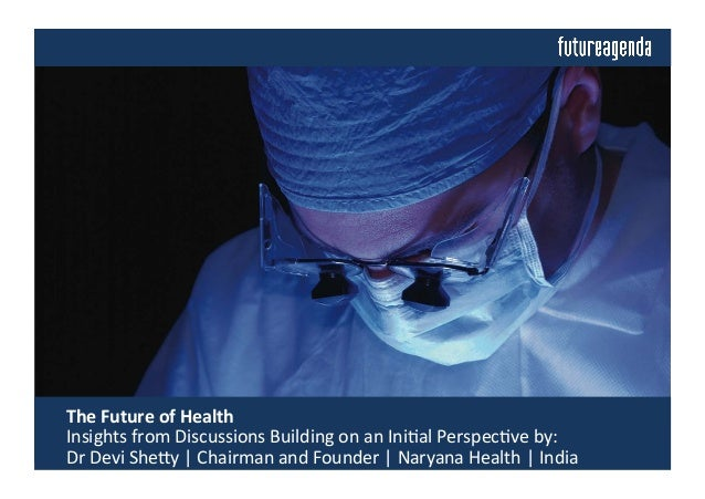 The  Future  of  Health       Insights  from  Discussions  Building  on  an  Ini4al  Perspec4ve...