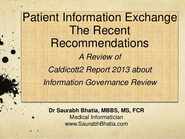 Patient Information ExchangeThe RecentRecommendationsA Review ofCaldicott2 Report 2013 aboutInformation Governance ReviewD...
