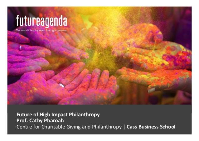 FutureofHighImpactPhilanthropy Prof.CathyPharoah  CentreforCharitableGivingandPhilanthropy|CassBusines...