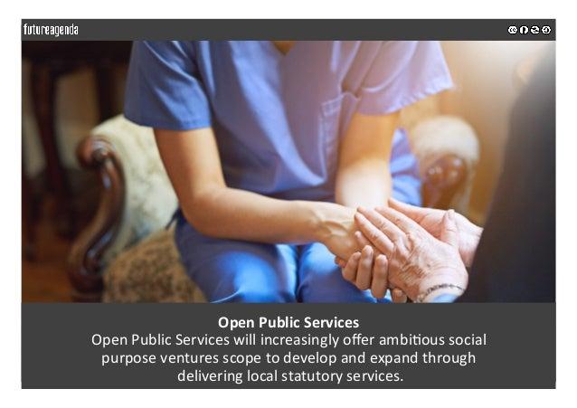 OpenPublicServices OpenPublicServiceswillincreasinglyofferambi;oussocial purposeventuresscopetodevelopand...