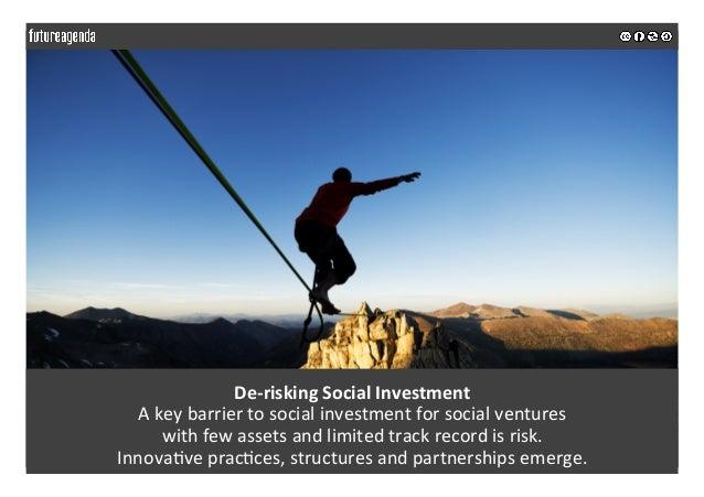 De-riskingSocialInvestment Akeybarriertosocialinvestmentforsocialventures withfewassetsandlimitedtrackr...