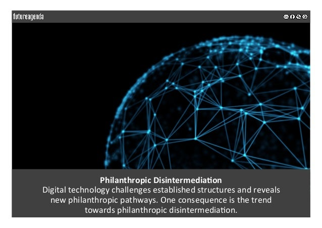 PhilanthropicDisintermedia>on Digitaltechnologychallengesestablishedstructuresandreveals newphilanthropicpathw...