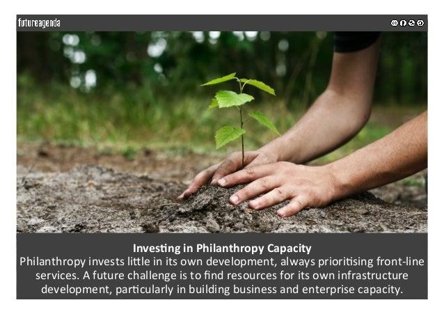 Inves>nginPhilanthropyCapacity PhilanthropyinvestsliRleinitsowndevelopment,alwayspriori;singfront-line servi...
