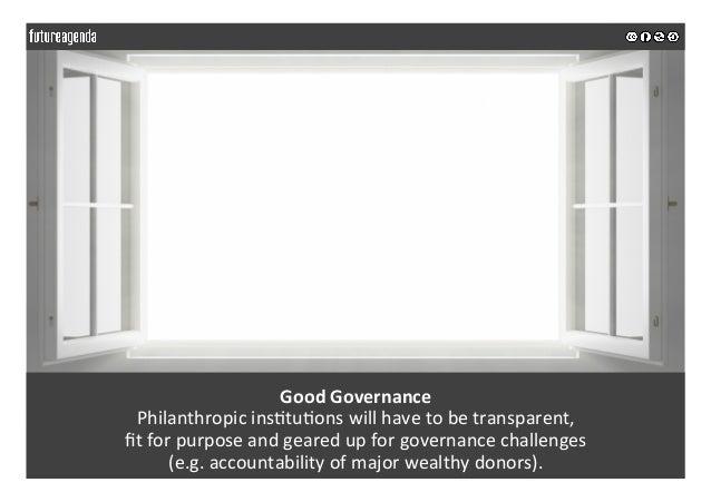 GoodGovernance Philanthropicins;tu;onswillhavetobetransparent, fitforpurposeandgearedupforgovernancechall...