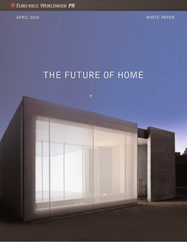 APRIL 2010                        WHITE PAPER             THE FUTURE OF HOME
