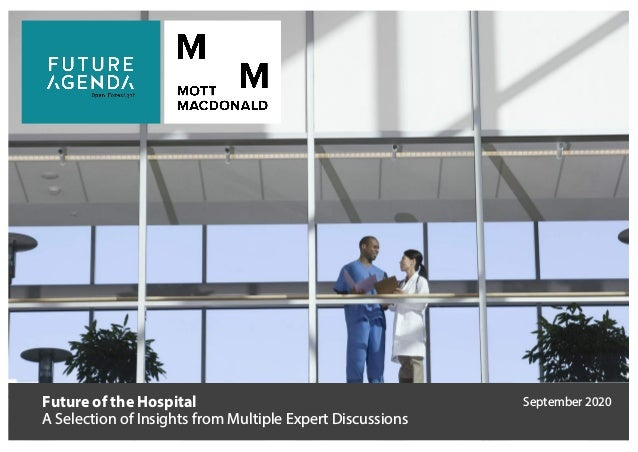 Future of the Hospital A Selection of Insights from Multiple Expert Discussions September 2020