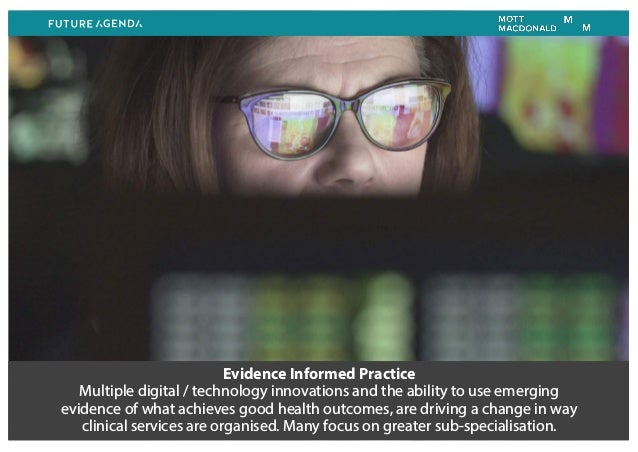 Evidence Informed Practice Multiple digital / technology innovations and the ability to use emerging evidence of what achi...