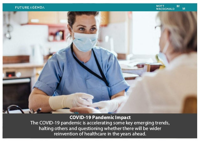 COVID-19 Pandemic Impact The COVID-19 pandemic is accelerating some key emerging trends, halting others and questioning wh...