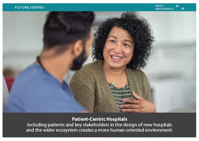 Patient-Centric Hospitals Including patients and key stakeholders in the design of new hospitals and the wider ecosystem c...